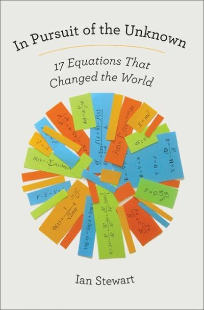 in-pursuit-of-the-unknown-17-equations-that-changed-the-world