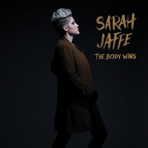 The Body Wins - Sarah Jaffe
