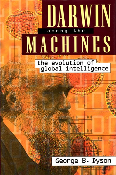 Darwin Among The Machines by George Dyson 1997 1st printing