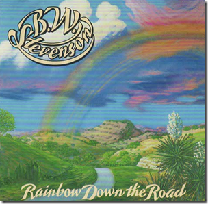 Rainbow Down the Road by B. W. Stevenson