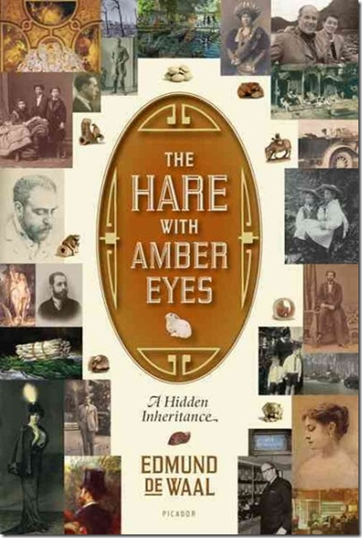 The Hare with the Amber Eyes by Edmund de Waal