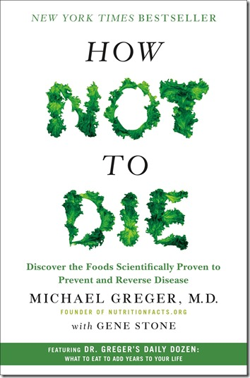 How Not To Die - Michael Greger
