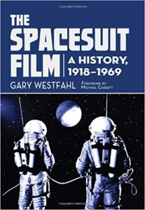 The Spacesuit Film - A History 1918-1969 by Gary Westfahl