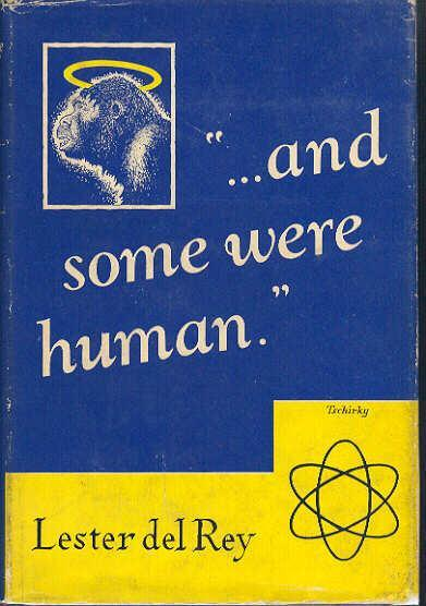 ... And Some Were Human by Lester del Rey 1948 Prime Press