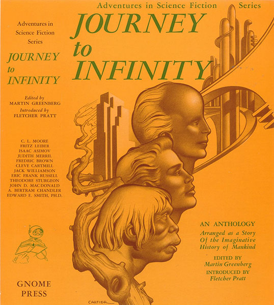Journey to Infinity ed. Martin Greenberg 1951 Gnome Press