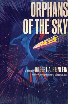 Orphans of the Sky by Robert A. Heinlein 1963 Putnum
