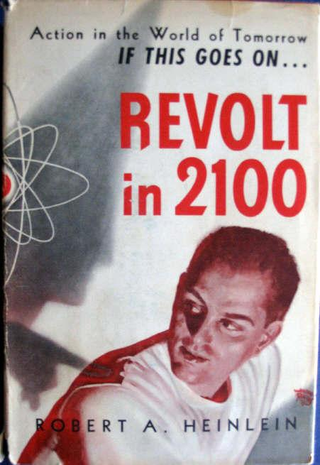 Revolt in 2100 by Robert A. Heinlein 1953 Shasta