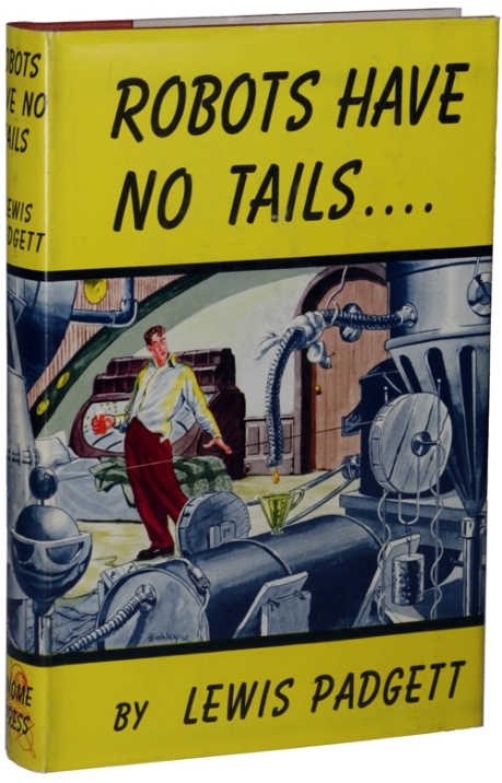Robots Have No Tails by Lewis Padgett 1952 Gnome Press