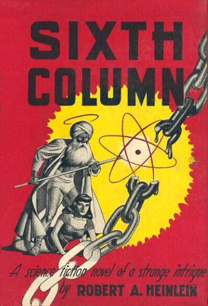 Sixth Column by Robert A. Heinlein 1949 Gnome Press
