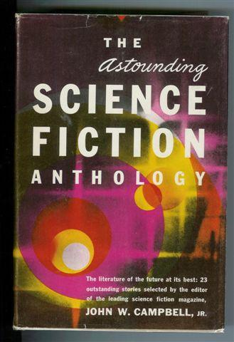 The Astounding Science Fiction Anthology ed. John W. Campbell 1952 Simon & Schuster