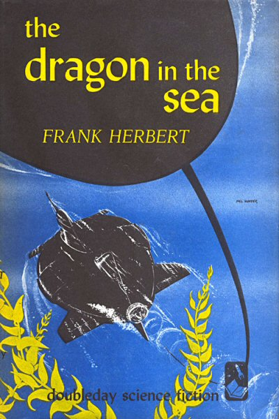 The Dragon in the Sea by Frank Herbert 1956 Doubleday
