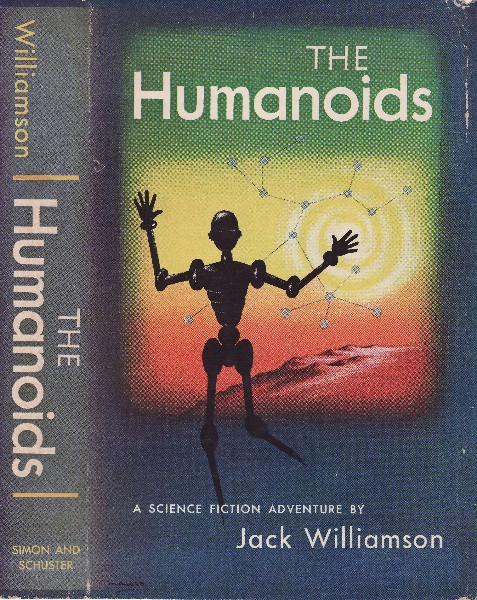 The Humanoids by Jack Williamson 1948 Simon and Schuster