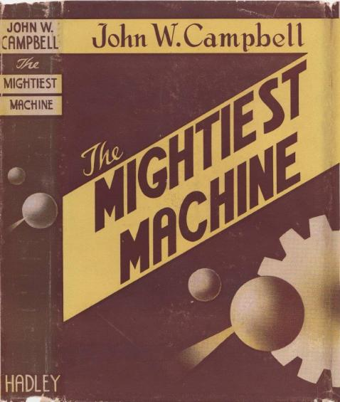 The Mightiest Machine by John W. Campbell 1947 Hadley