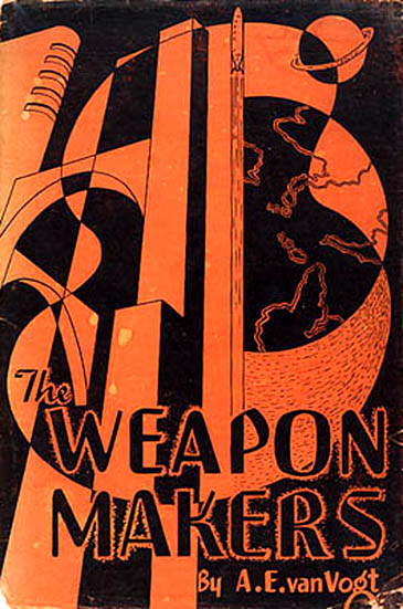 The Weapon Makers by A. E. van Vogt 1947 Hadley Publishers