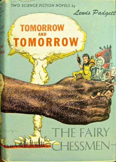 Tomorrow and Tomorrow and The Fairy Chessmen by L. Sprague de Camp 1951 Gnome Lewis Padgett