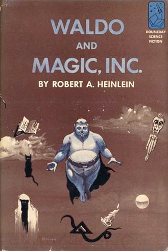 Waldo and Magic Inc by Robert A. Heinlein 1950 Doubleday