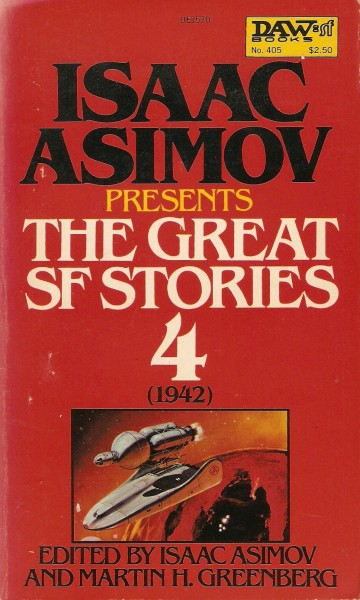 The Great SF Stories 4 (1942) edited by Asimov and Greenberg