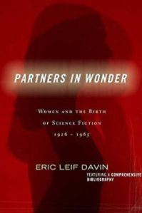 Partners-in-Wonder-Women-and-the-Birth-of-Science-Fiction-1926-1965-by-Eric-Leif-Davin