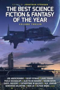The Best Science Fiction and Fantasy of the Year Volume 12 edited by Jonathan Strahan