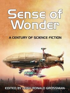 Sense of Wonder - A Century of Science Fiction edited by Leigh Ronald Grossman