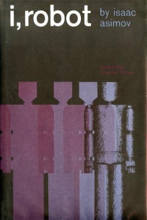 I Robot by Isaac Asimov