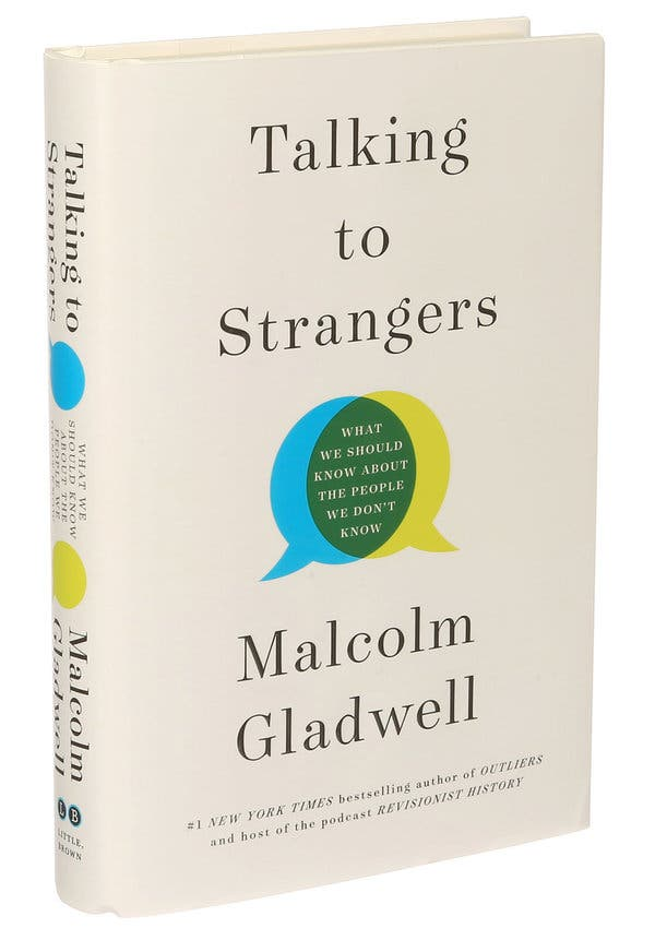 Talking to Strangers by MalcolmGladwell